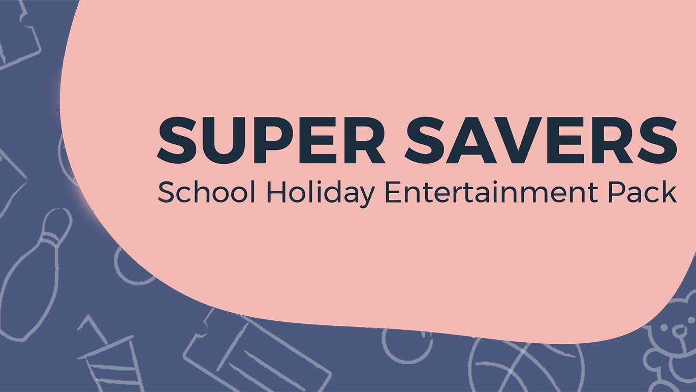 Super Savers Now HERE!